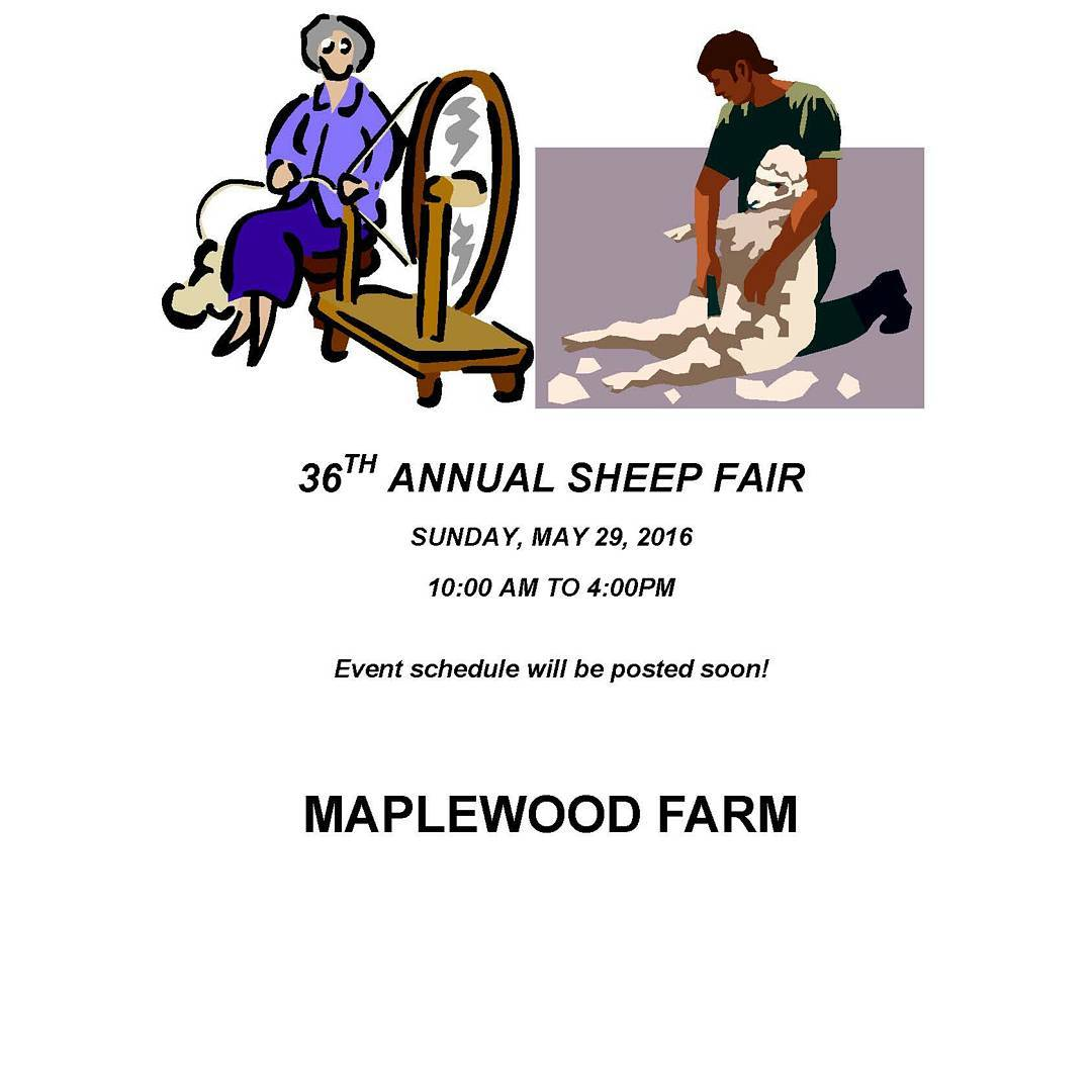 Instagram: 36th Annual Sheep Fair! ? Sunday, May 29th 10:00 Am to 4:00 PM  Event schedule will be posted soon!