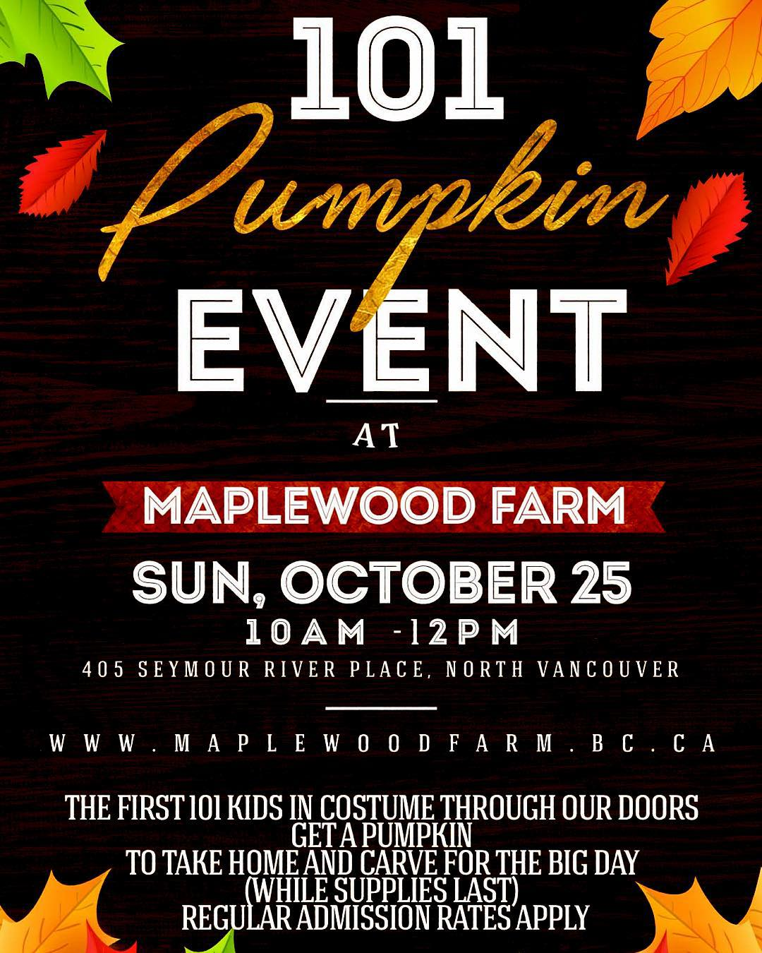 Instagram: #maplewoodfarm 101 Pumpkin Event is back! On Sunday, Oct 25 the first 101 kids in costume will get a pumpkin! Awesome! #northvancouver #pumpkin #event